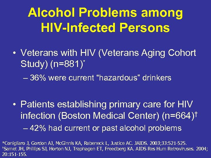 Alcohol Problems among HIV-Infected Persons • Veterans with HIV (Veterans Aging Cohort Study) (n=881)*