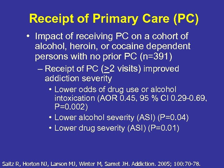 Receipt of Primary Care (PC) • Impact of receiving PC on a cohort of