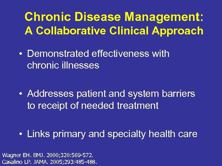 Chronic Disease Management: A Collaborative Clinical Approach • Demonstrated effectiveness with chronic illnesses •