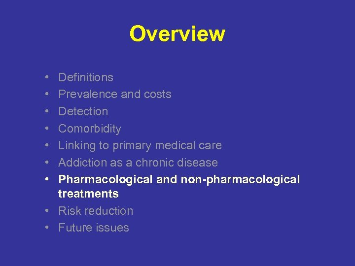 Overview • • Definitions Prevalence and costs Detection Comorbidity Linking to primary medical care