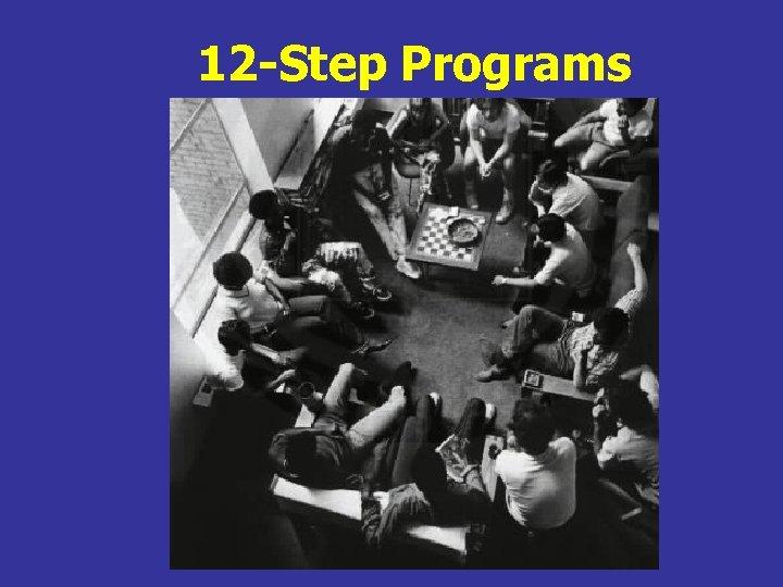 12 -Step Programs