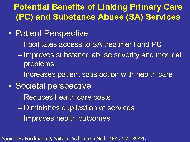 Potential Benefits of Linking Primary Care (PC) and Substance Abuse (SA) Services • Patient