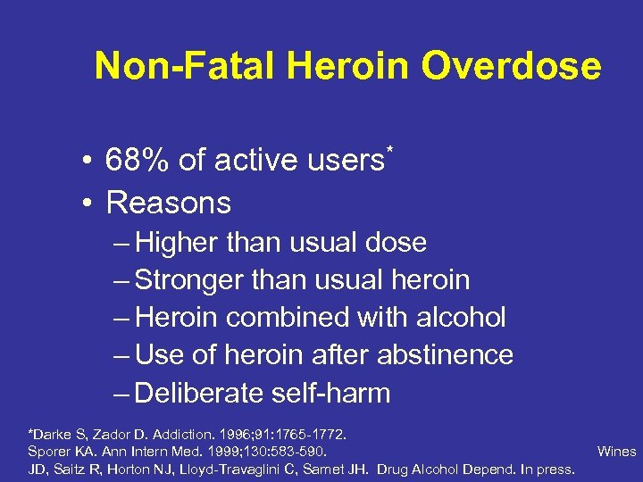 Non-Fatal Heroin Overdose • 68% of active users* • Reasons – Higher than usual