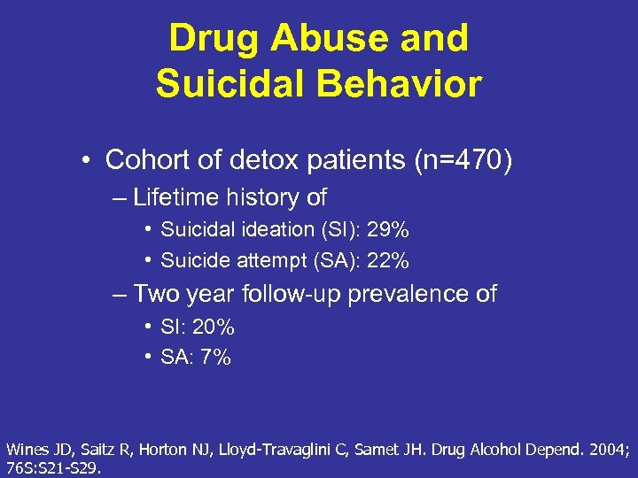 Drug Abuse and Suicidal Behavior • Cohort of detox patients (n=470) – Lifetime history