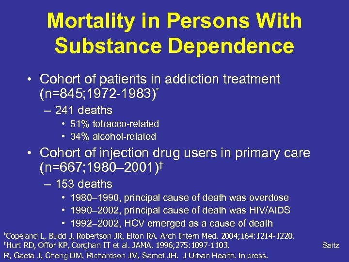 Mortality in Persons With Substance Dependence • Cohort of patients in addiction treatment (n=845;