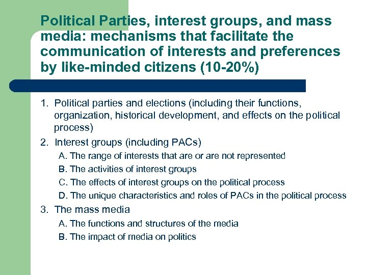 Political Parties, interest groups, and mass media: mechanisms that facilitate the communication of interests