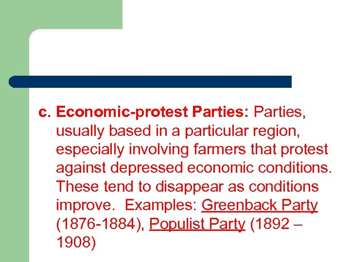 c. Economic-protest Parties: Parties, usually based in a particular region, especially involving farmers that