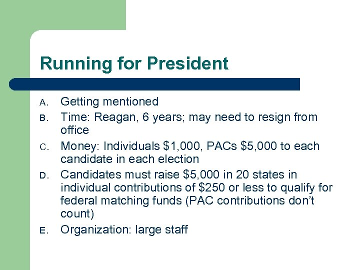 Running for President A. B. C. D. E. Getting mentioned Time: Reagan, 6 years;