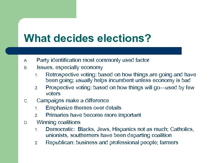 What decides elections? A. B. C. D. Party identification most commonly used factor Issues,
