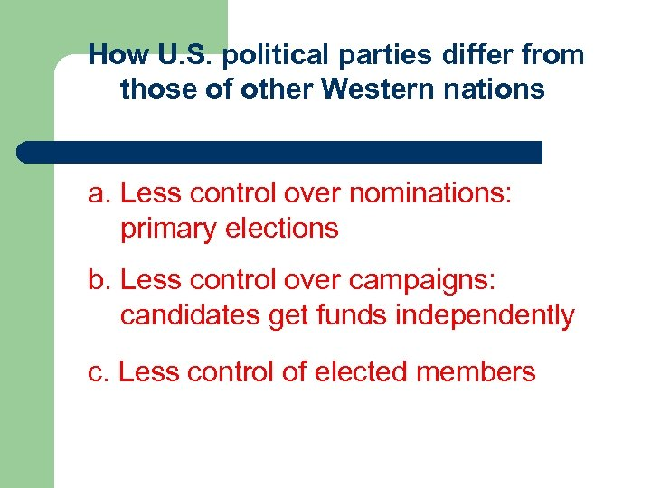 How U. S. political parties differ from those of other Western nations a. Less