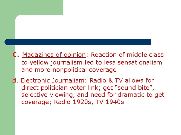 c. Magazines of opinion: Reaction of middle class to yellow journalism led to less