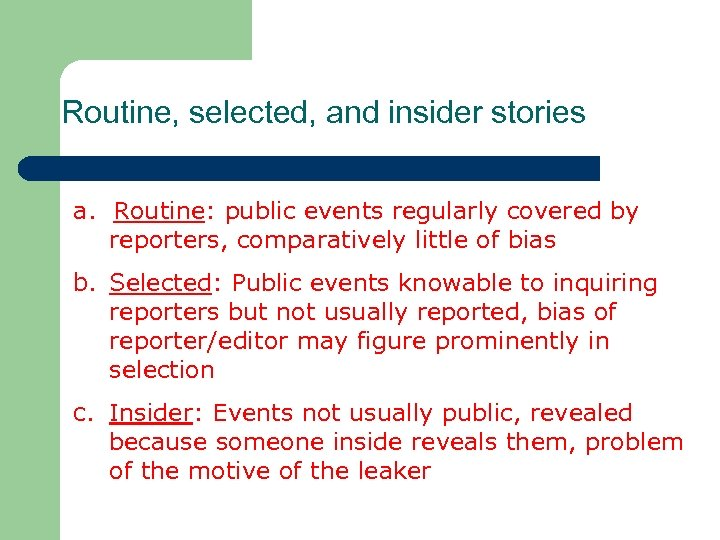 Routine, selected, and insider stories a. Routine: public events regularly covered by reporters, comparatively