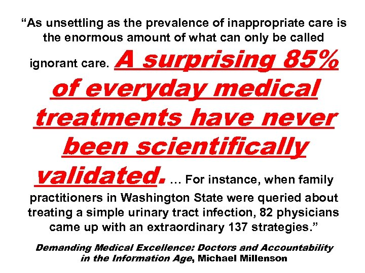 """As unsettling as the prevalence of inappropriate care is the enormous amount of what"