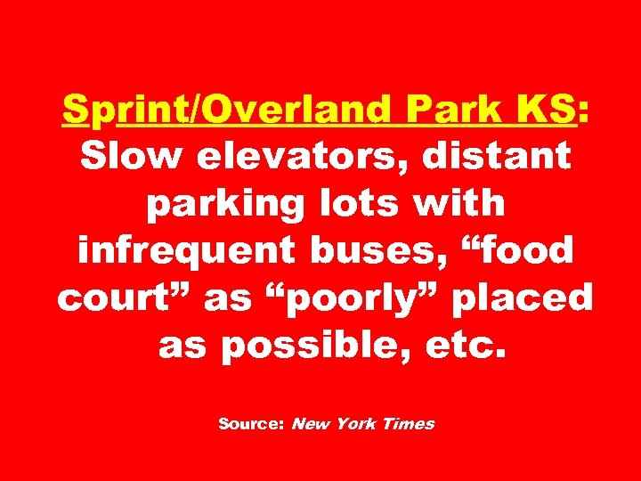 "Sprint/Overland Park KS: Slow elevators, distant parking lots with infrequent buses, ""food court"" as"