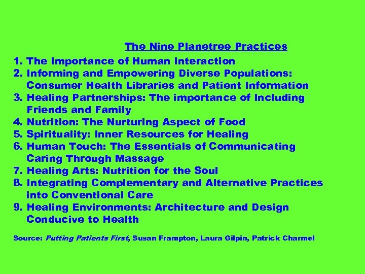 1. 2. 3. 4. 5. 6. 7. 8. 9. The Nine Planetree Practices The