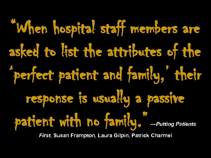 """When hospital staff members are asked to list the attributes of the 'perfect patient"