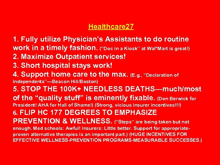Healthcare 27 1. Fully utilize Physician's Assistants to do routine work in a timely