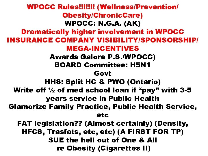 WPOCC Rules!!!!!!! (Wellness/Prevention/ Obesity/Chronic. Care) WPOCC: N. G. A. (AK) Dramatically higher involvement in