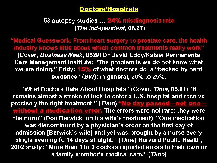 "Doctors/Hospitals 53 autopsy studies … 24% misdiagnosis rate (The Independent, 06. 27) ""Medical Guesswork:"