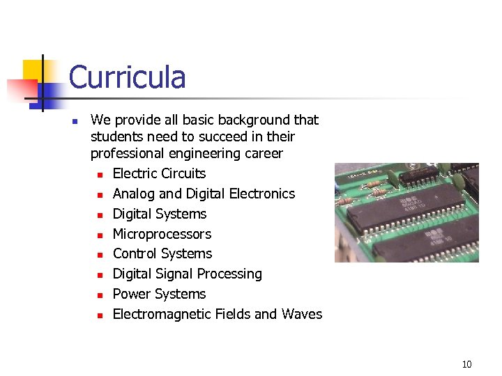 Curricula n We provide all basic background that students need to succeed in their