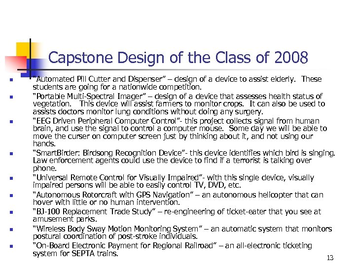 "Capstone Design of the Class of 2008 n n n n n ""Automated Pill"