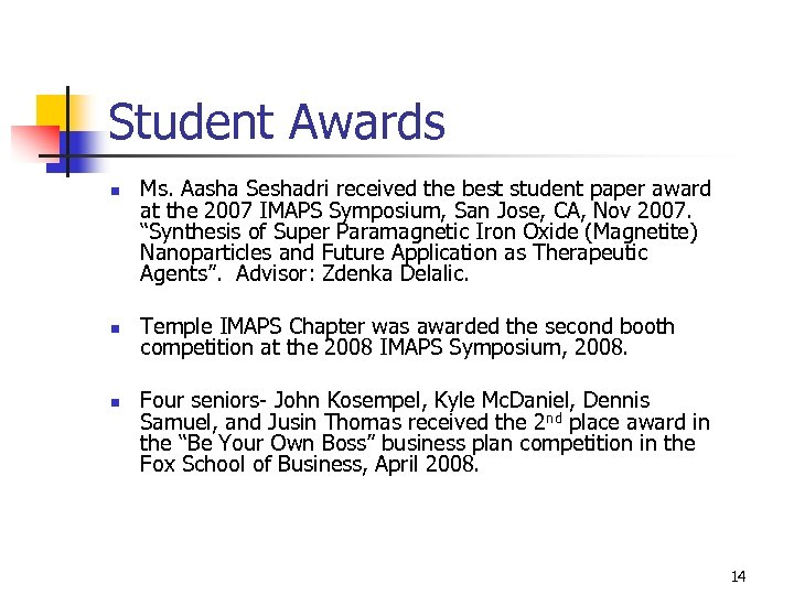 Student Awards n n n Ms. Aasha Seshadri received the best student paper award