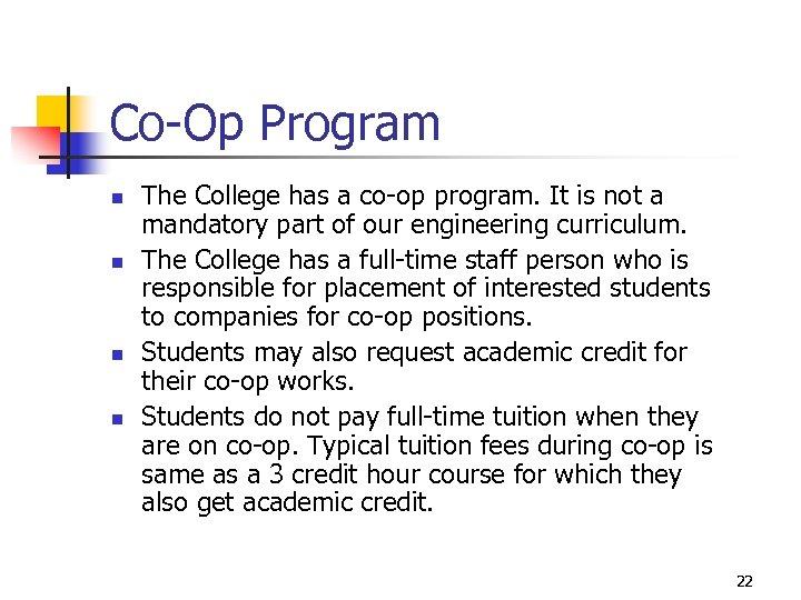 Co-Op Program n n The College has a co-op program. It is not a