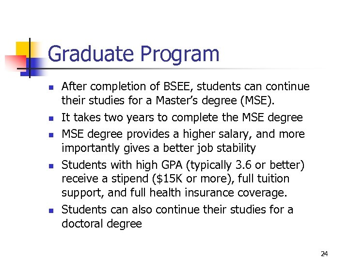Graduate Program n n n After completion of BSEE, students can continue their studies