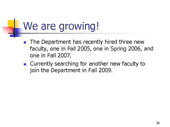 We are growing! n n The Department has recently hired three new faculty, one