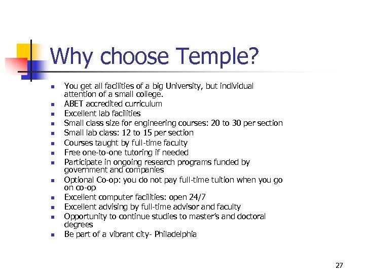 Why choose Temple? n n n n You get all facilities of a big