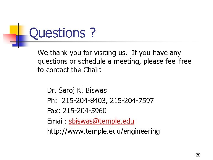 Questions ? We thank you for visiting us. If you have any questions or