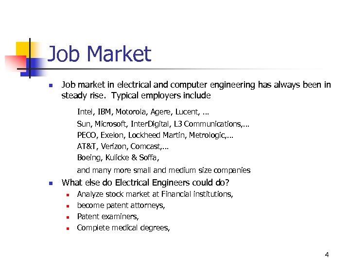 Job Market n Job market in electrical and computer engineering has always been in