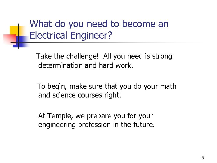 What do you need to become an Electrical Engineer? Take the challenge! All you