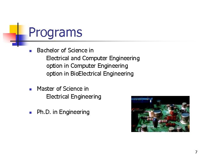 Programs n n n Bachelor of Science in Electrical and Computer Engineering option in
