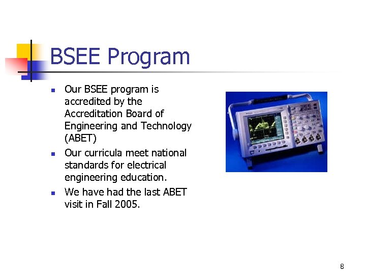 BSEE Program n n n Our BSEE program is accredited by the Accreditation Board