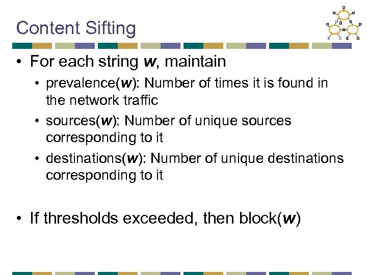 Content Sifting • For each string w, maintain • prevalence(w): Number of times it