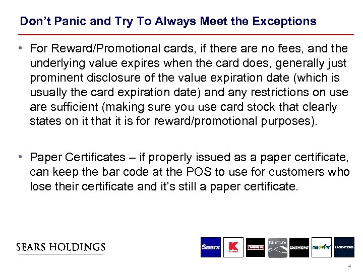 Don't Panic and Try To Always Meet the Exceptions • For Reward/Promotional cards, if