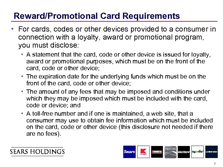 Reward/Promotional Card Requirements • For cards, codes or other devices provided to a consumer