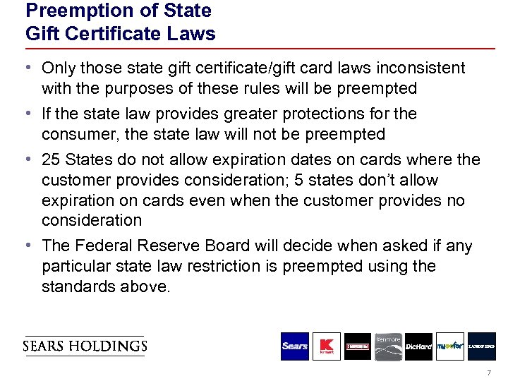 Preemption of State Gift Certificate Laws • Only those state gift certificate/gift card laws