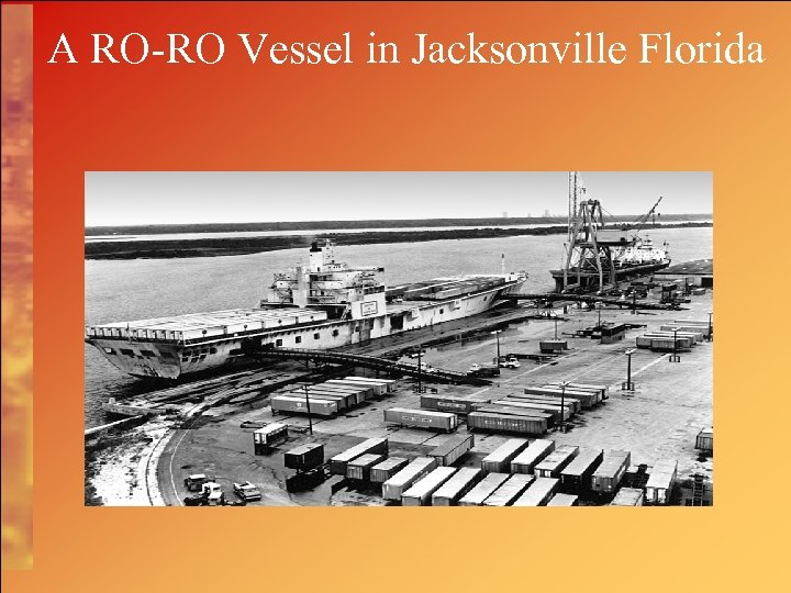 A RO-RO Vessel in Jacksonville Florida