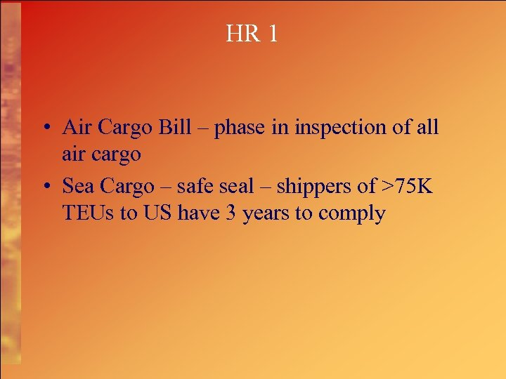 HR 1 • Air Cargo Bill – phase in inspection of all air cargo