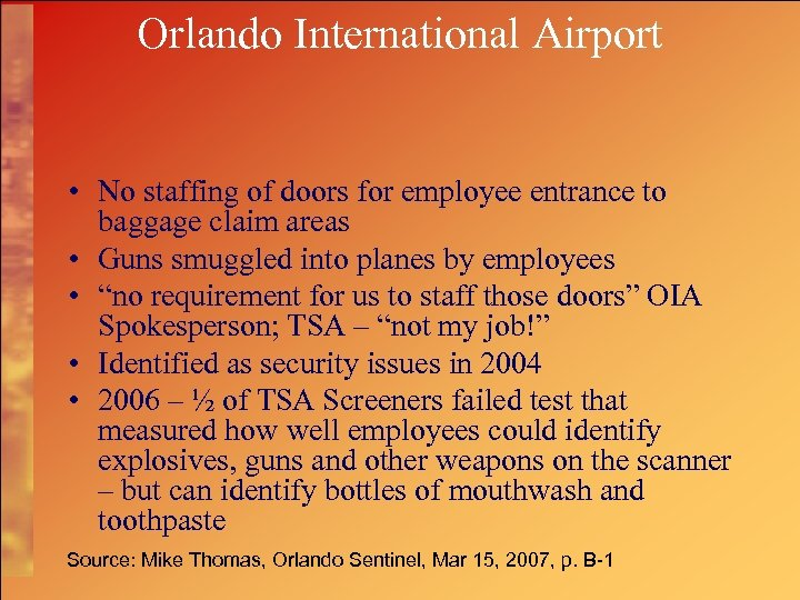 Orlando International Airport • No staffing of doors for employee entrance to baggage claim