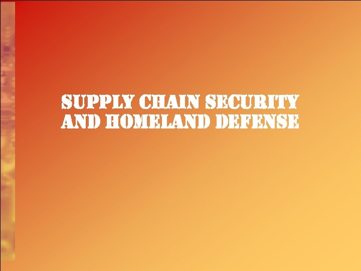 supply chain security and homeland defense