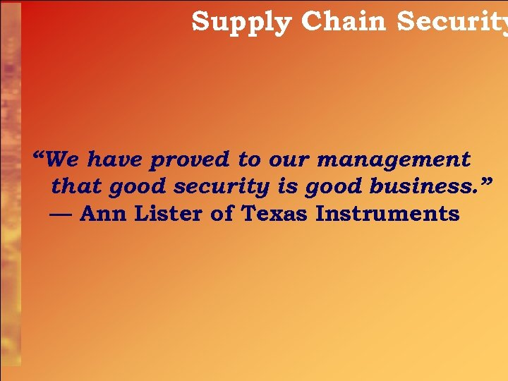 """Supply Chain Security """"We have proved to our management that good security is good"""