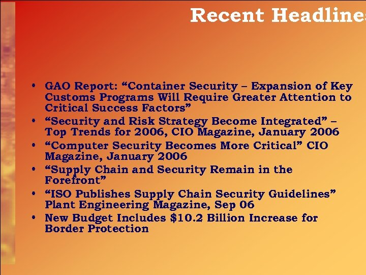 """Recent Headlines • GAO Report: """"Container Security – Expansion of Key Customs Programs Will"""