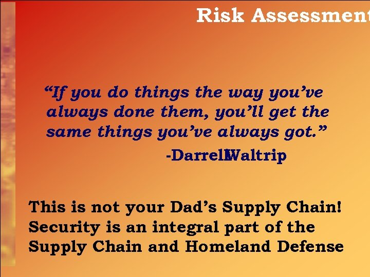 """Risk Assessment """"If you do things the way you've always done them, you'll get"""