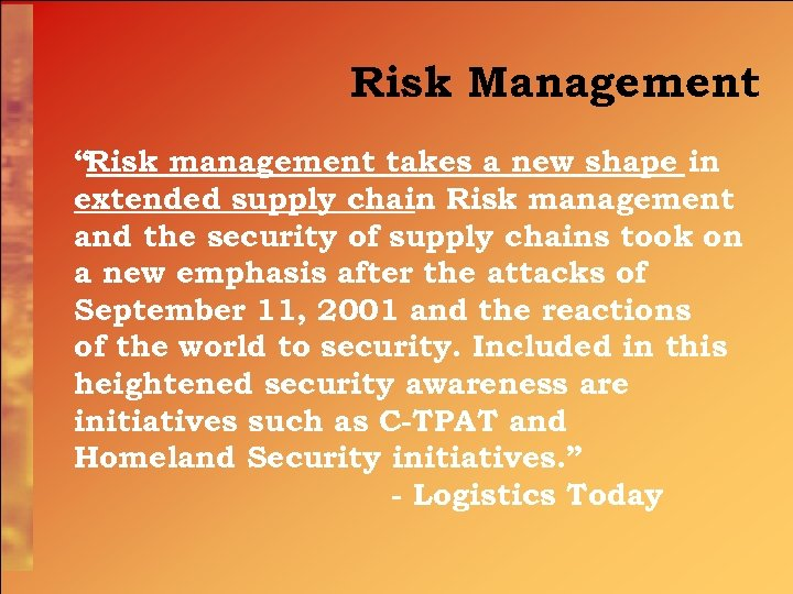 """Risk Management """"Risk management takes a new shape in extended supply chain Risk management."""