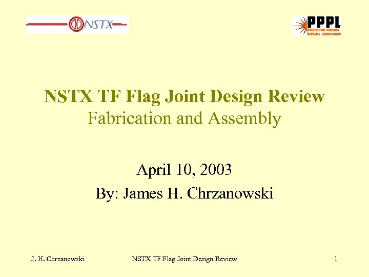 NSTX TF Flag Joint Design Review Fabrication and Assembly April 10, 2003 By: James
