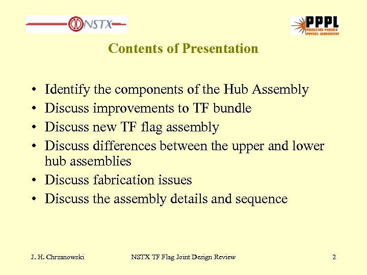 Contents of Presentation • • Identify the components of the Hub Assembly Discuss improvements