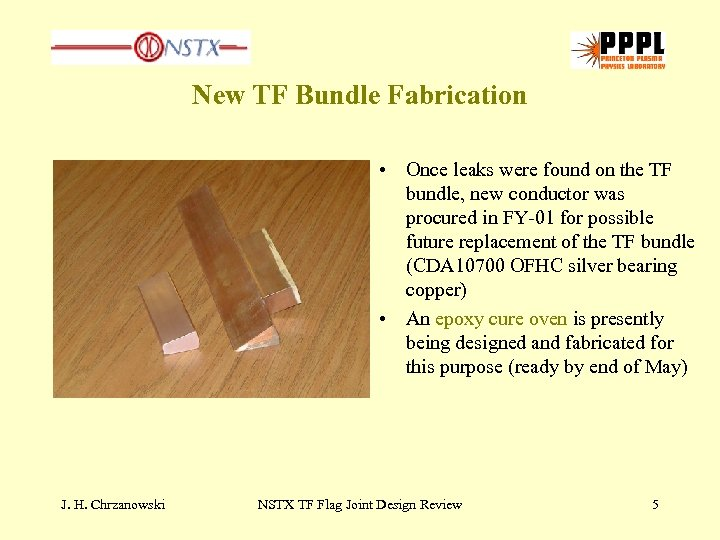 New TF Bundle Fabrication • Once leaks were found on the TF bundle, new
